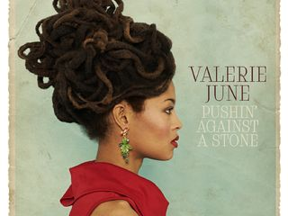 "Valerie June – ""Pushin' Against a Stone"""