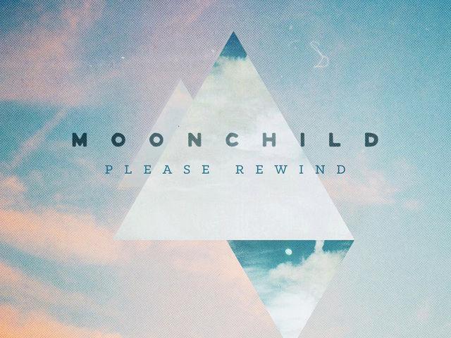 """Moonchild se fait connaître avec """"Please Rewind"""""""